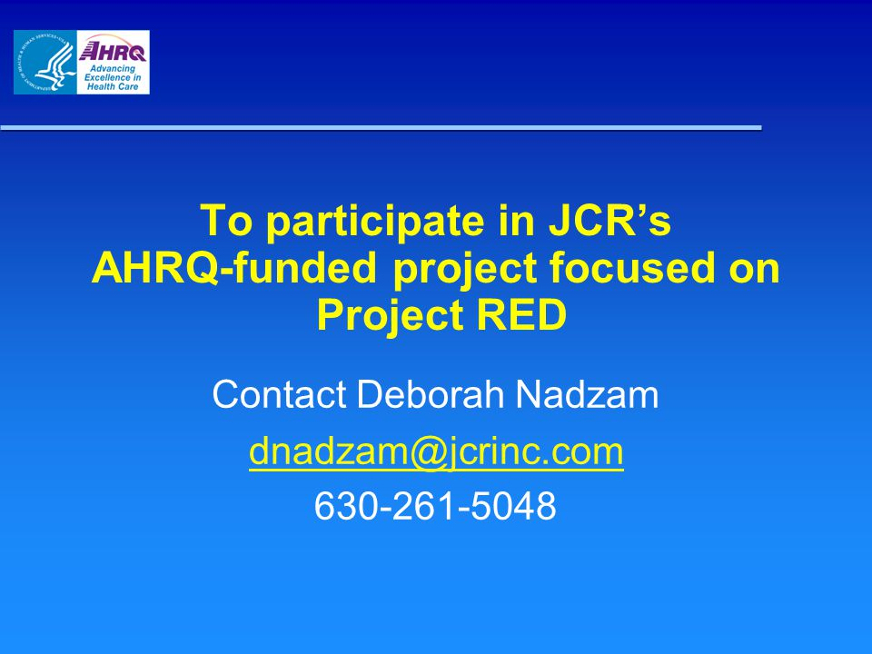 To participate in JCR's AHRQ-funded project focused on Project RED