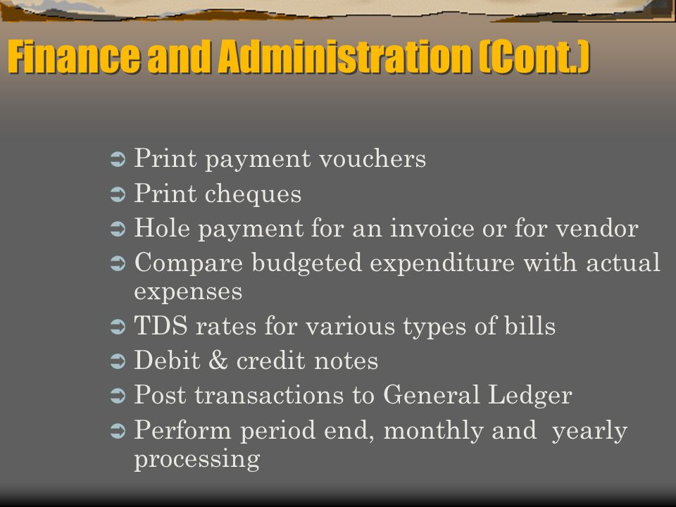 Finance and Administration (Cont.)