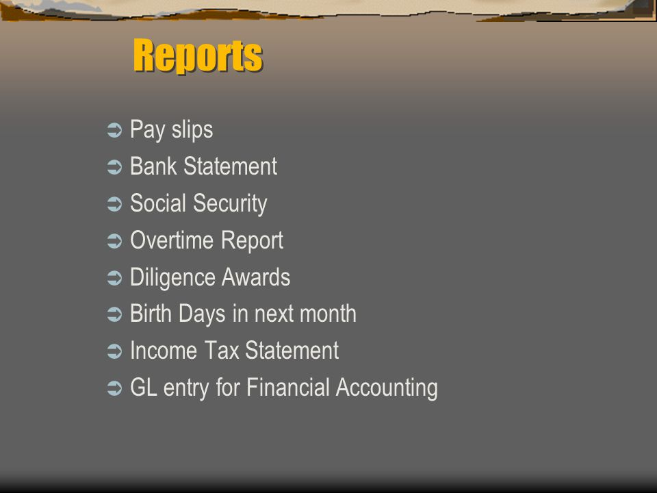 Reports Pay slips Bank Statement Social Security Overtime Report