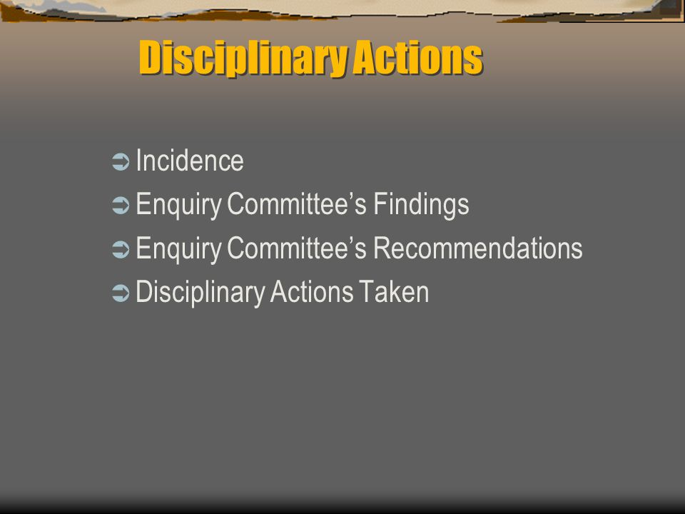 Disciplinary Actions Incidence Enquiry Committee's Findings