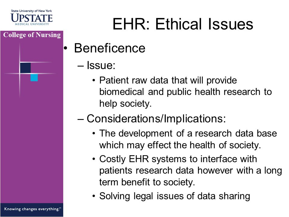 EHR: Ethical Issues Beneficence Issue: Considerations/Implications: