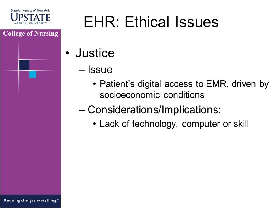 EHR: Ethical Issues Justice Issue Considerations/Implications: