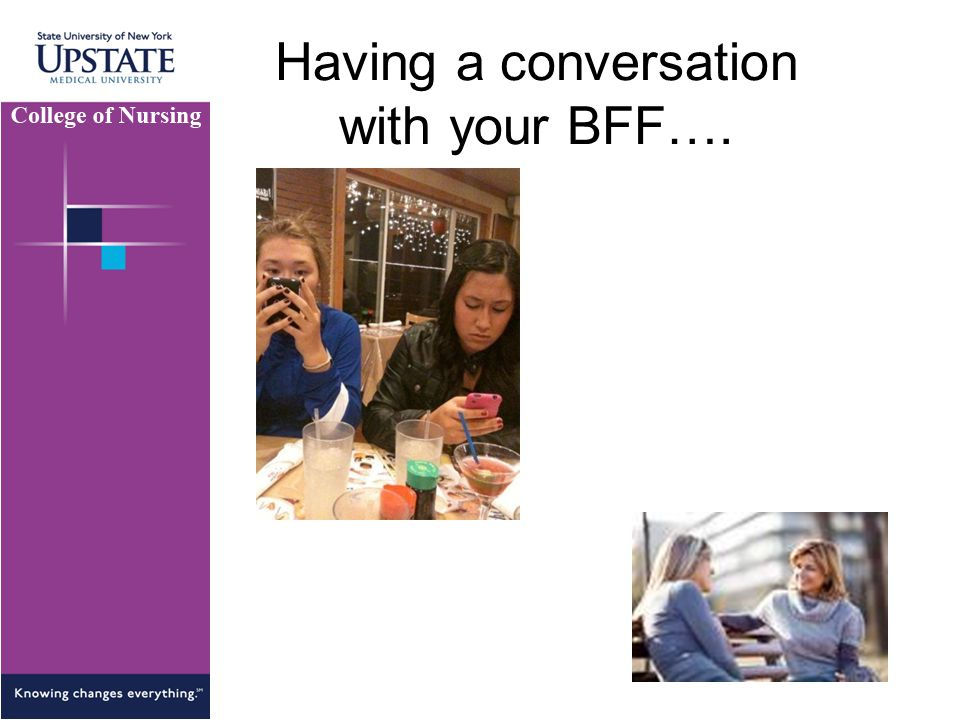 Having a conversation with your BFF….