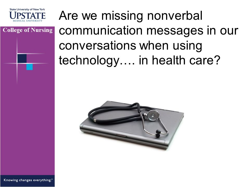 Are we missing nonverbal communication messages in our conversations when using technology…. in health care