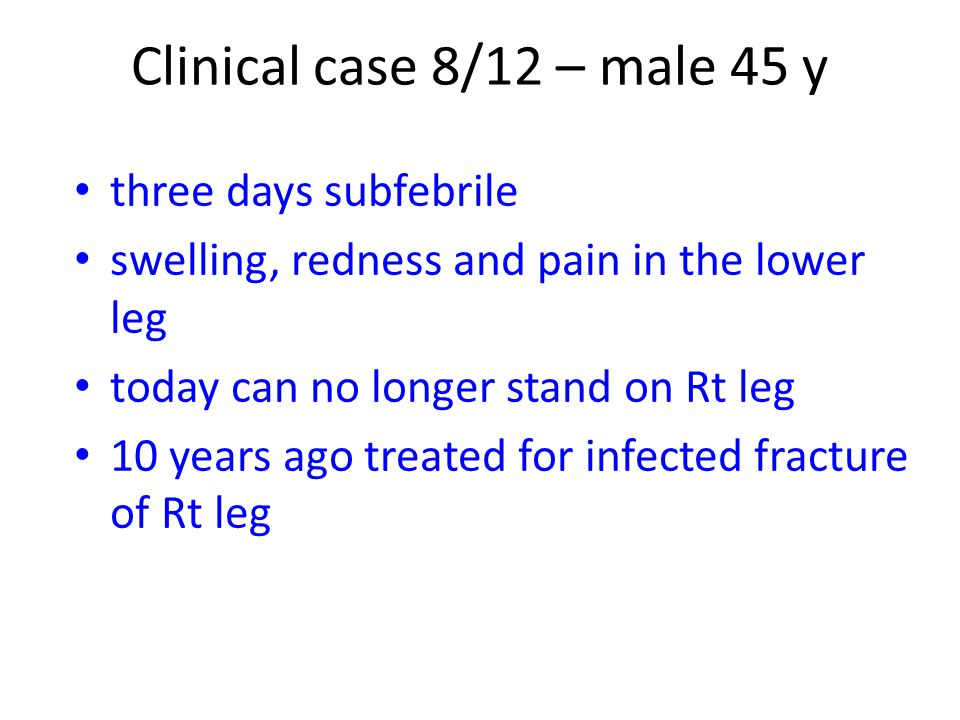 Clinical case 8/12 – male 45 y three days subfebrile