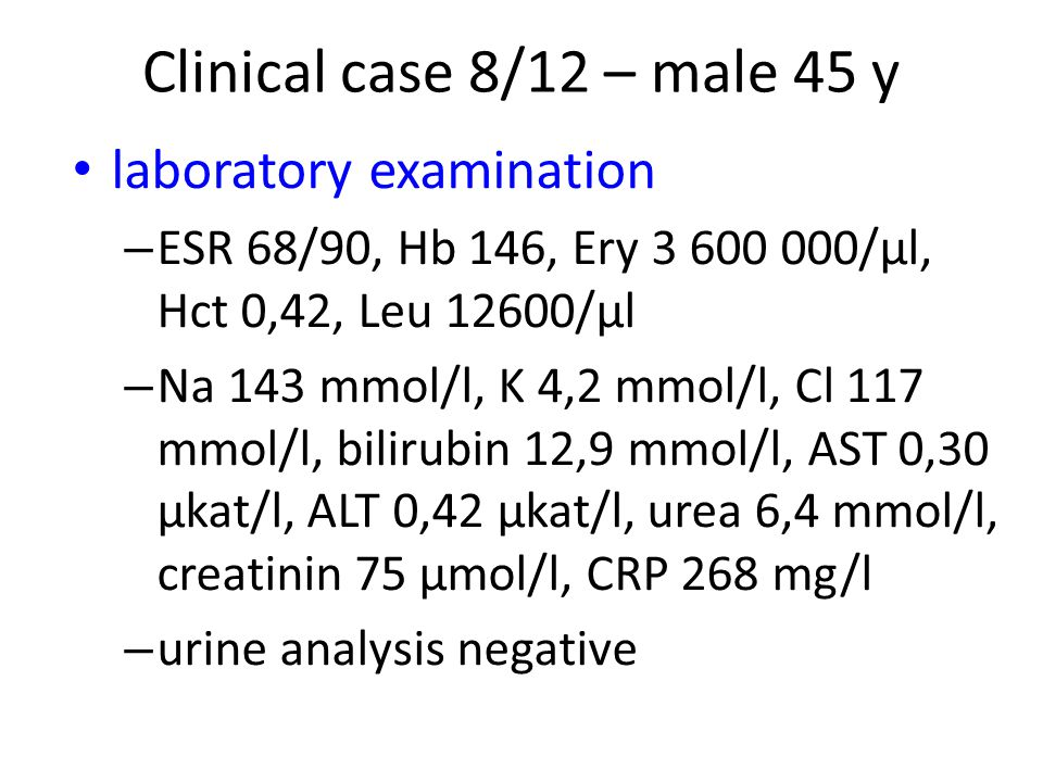 Clinical case 8/12 – male 45 y laboratory examination