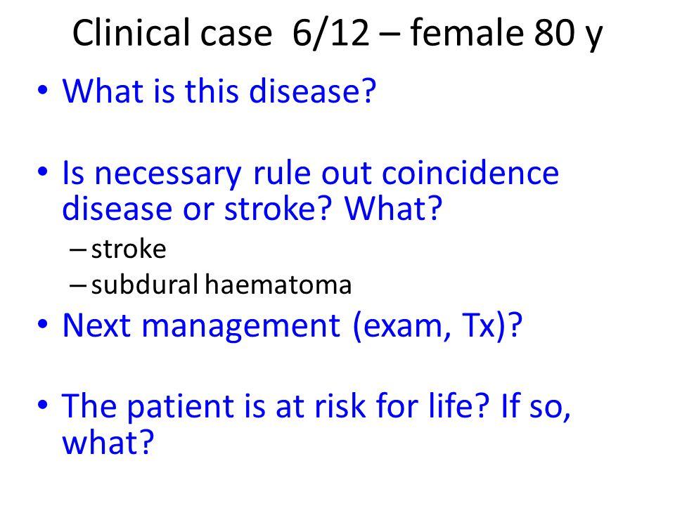 Clinical case 6/12 – female 80 y