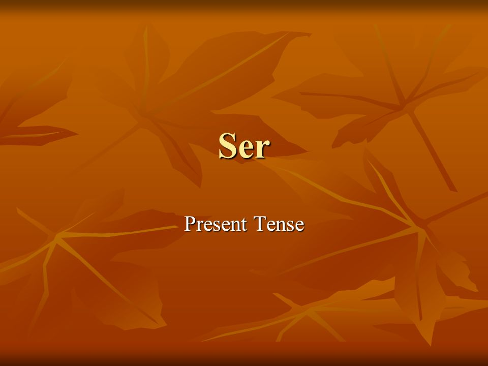 Ser Present Tense