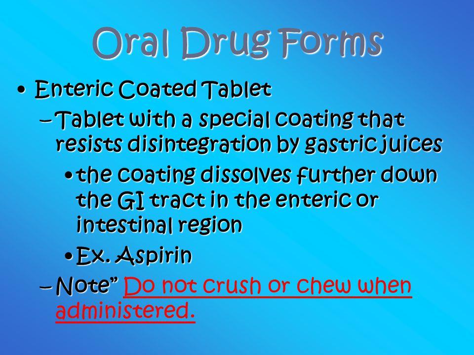 Oral Drug Forms Enteric Coated Tablet