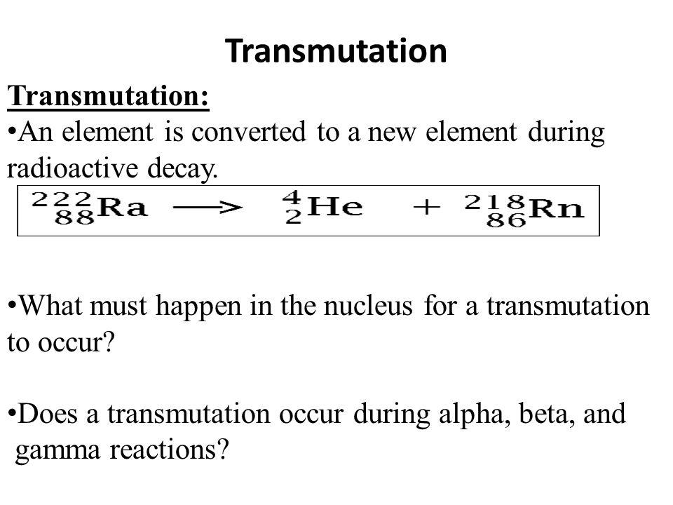 Transmutation Transmutation: