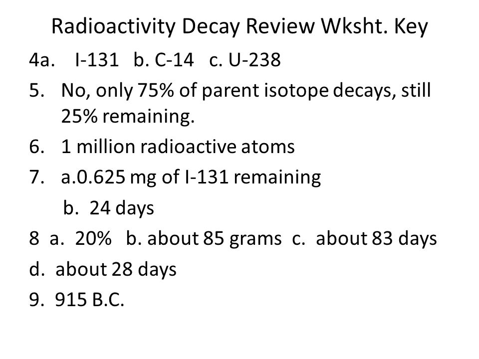 Radioactivity Decay Review Wksht. Key