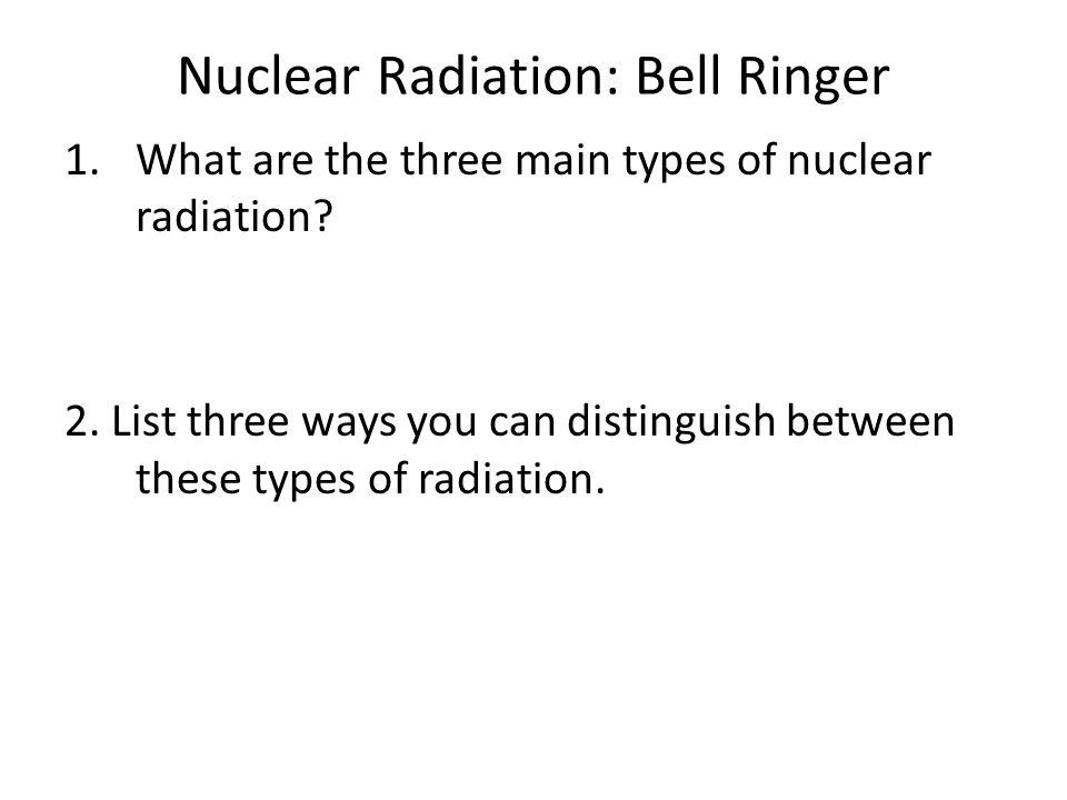 Nuclear Radiation: Bell Ringer
