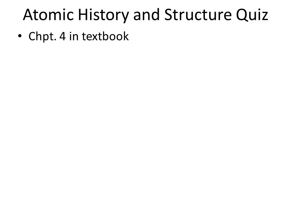 Atomic History and Structure Quiz