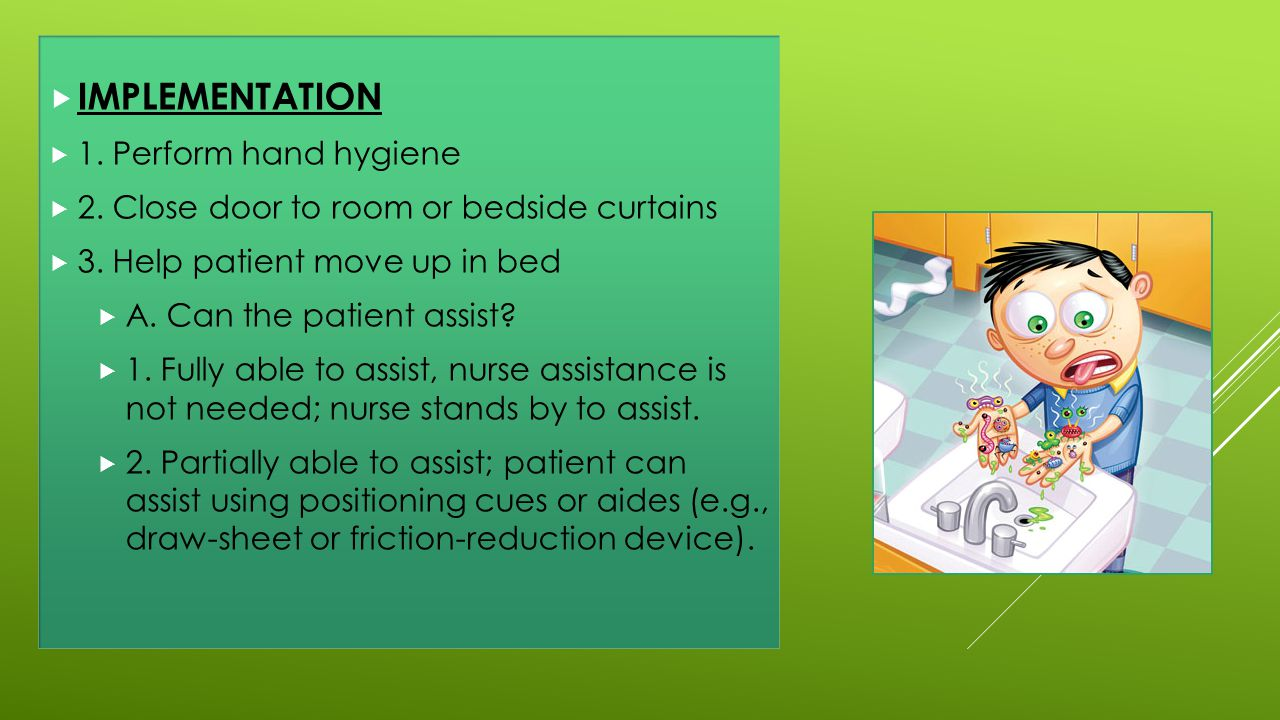 IMPLEMENTATION 1. Perform hand hygiene