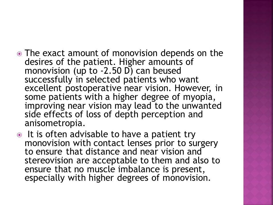 The exact amount of monovision depends on the desires of the patient