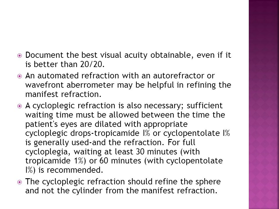 Document the best visual acuity obtainable, even if it is better than 20/20.