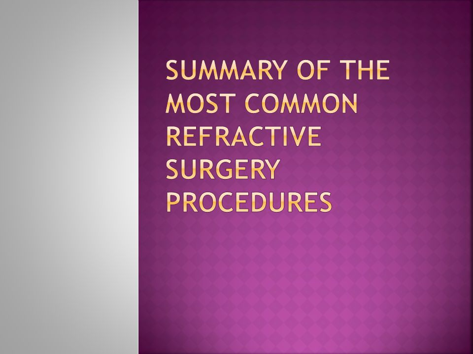 Summary of the most common refractive surgery procedures