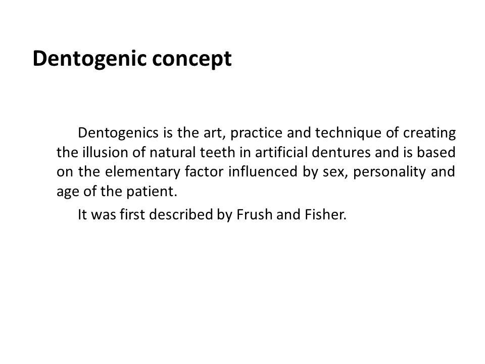 Dentogenic concept