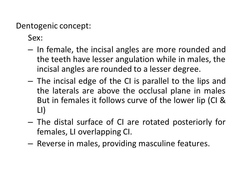 Dentogenic concept: Sex: