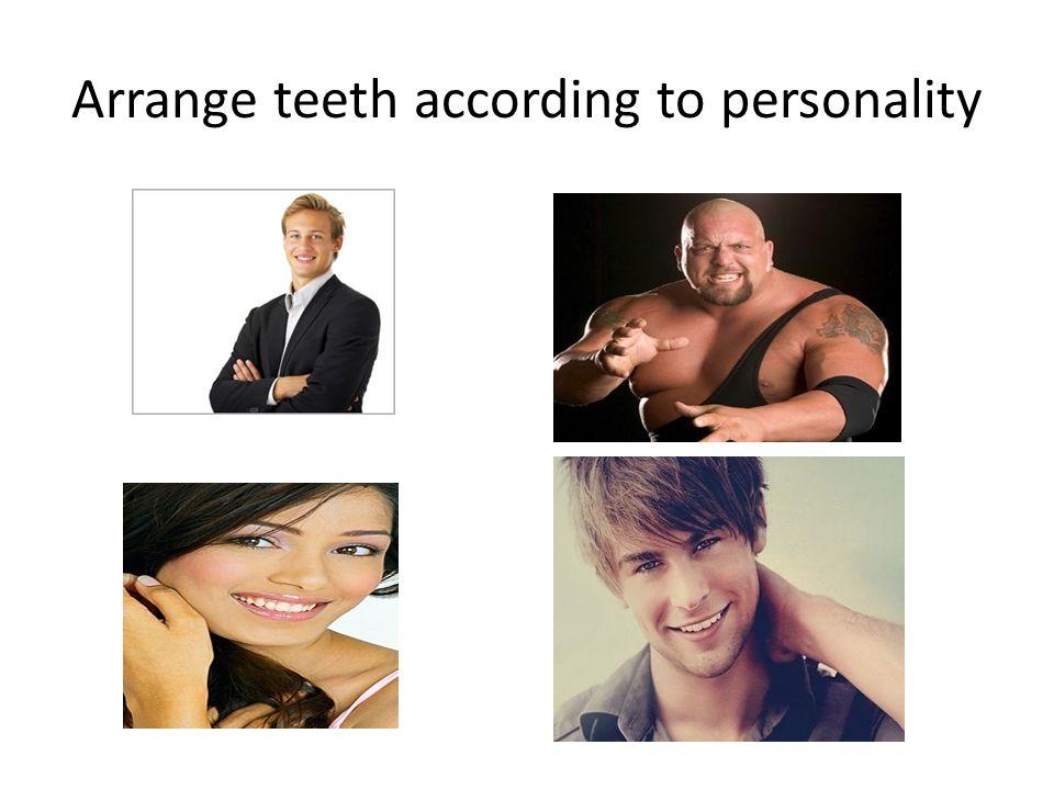 Arrange teeth according to personality