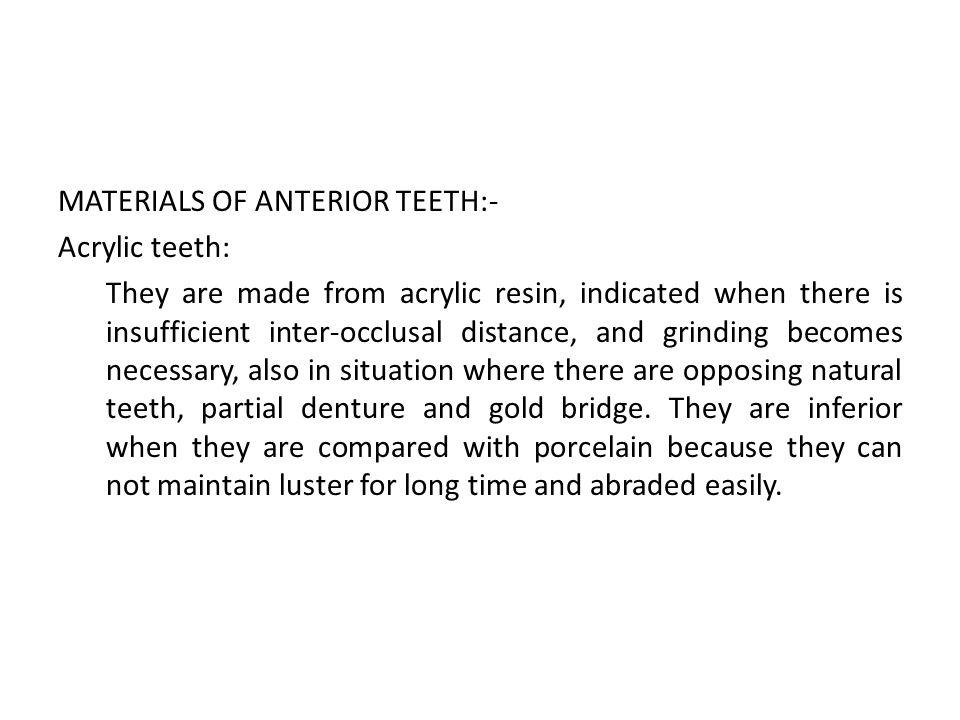 MATERIALS OF ANTERIOR TEETH:-