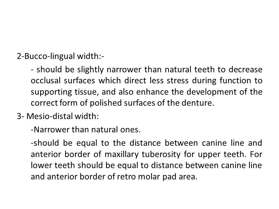 2-Bucco-lingual width:-