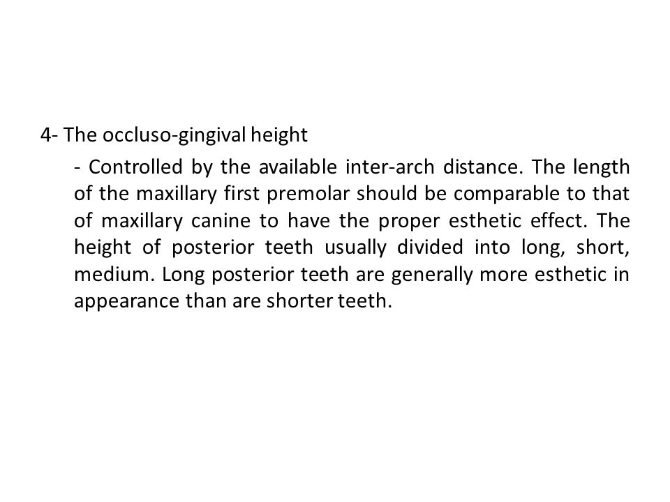 4- The occluso-gingival height