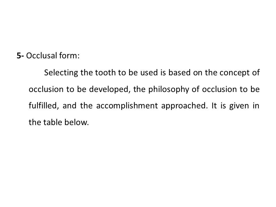 5- Occlusal form: