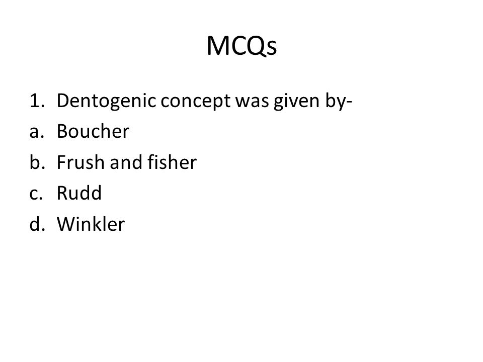 MCQs Dentogenic concept was given by- Boucher Frush and fisher Rudd