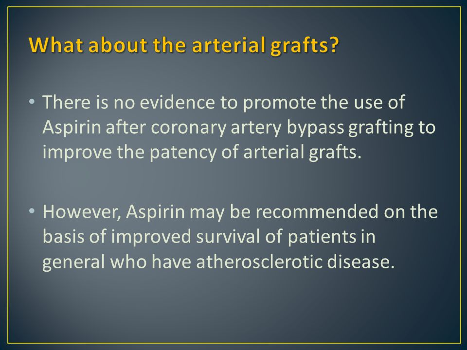 What about the arterial grafts