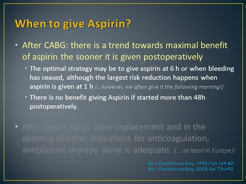 When to give Aspirin After CABG: there is a trend towards maximal benefit of aspirin the sooner it is given postoperatively.