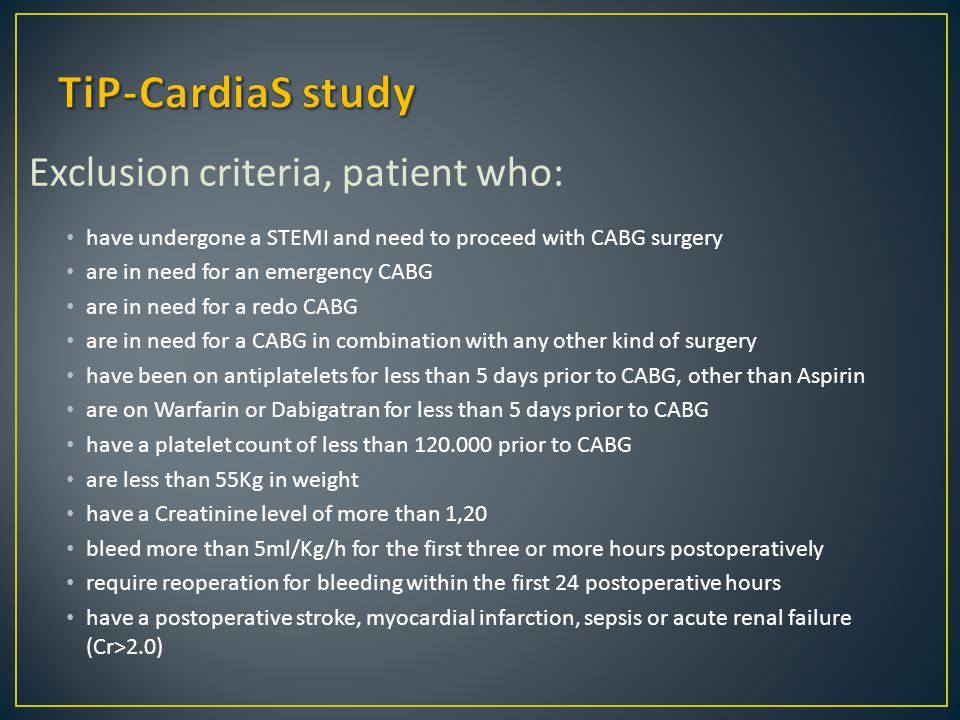 TiP-CardiaS study Exclusion criteria, patient who: