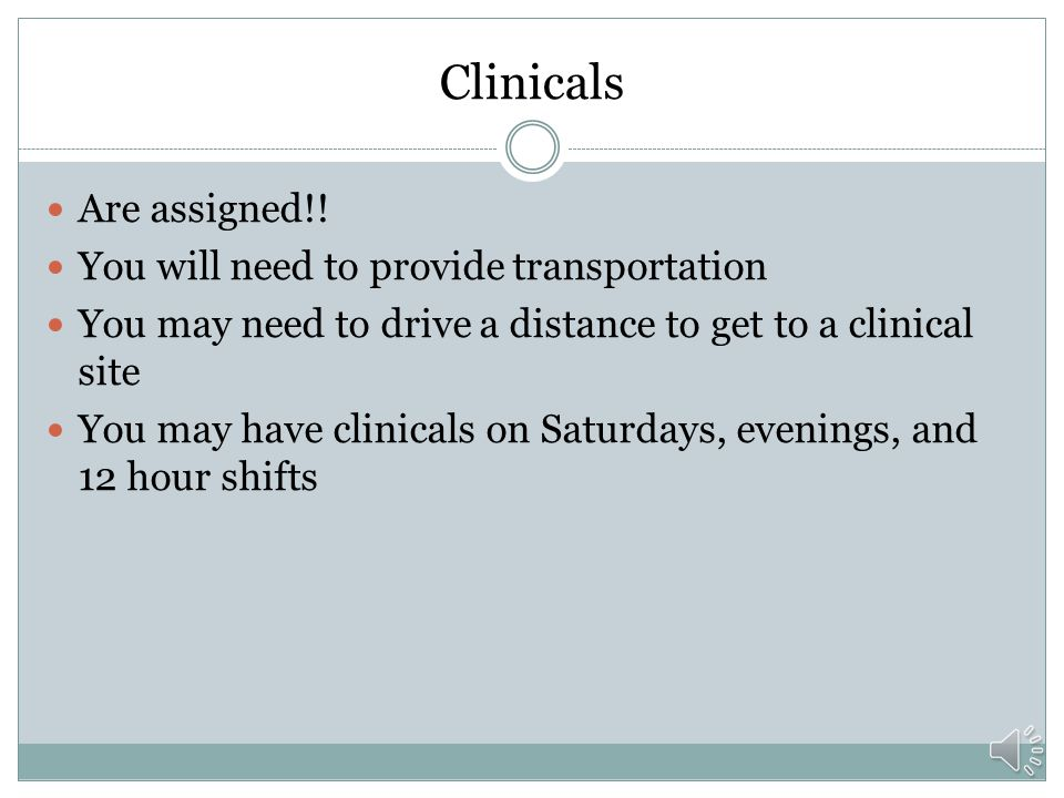 Clinicals Are assigned!! You will need to provide transportation