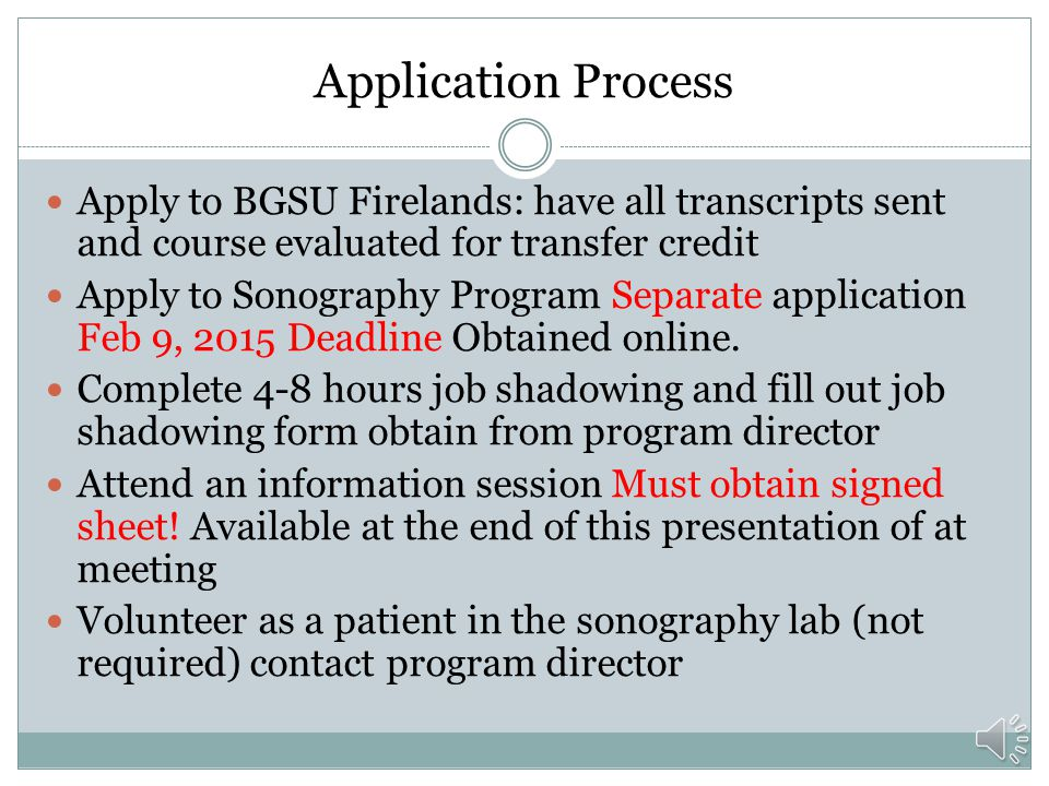 Application Process Apply to BGSU Firelands: have all transcripts sent and course evaluated for transfer credit.
