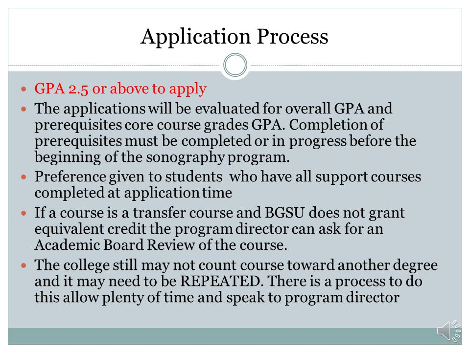 Application Process GPA 2.5 or above to apply