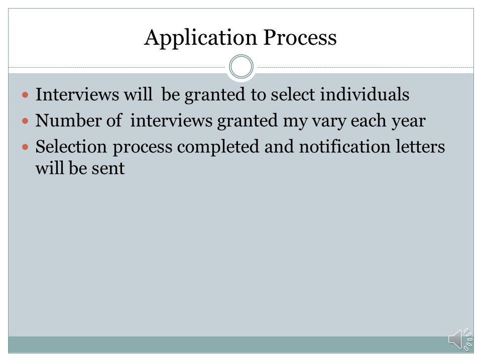 Application Process Interviews will be granted to select individuals