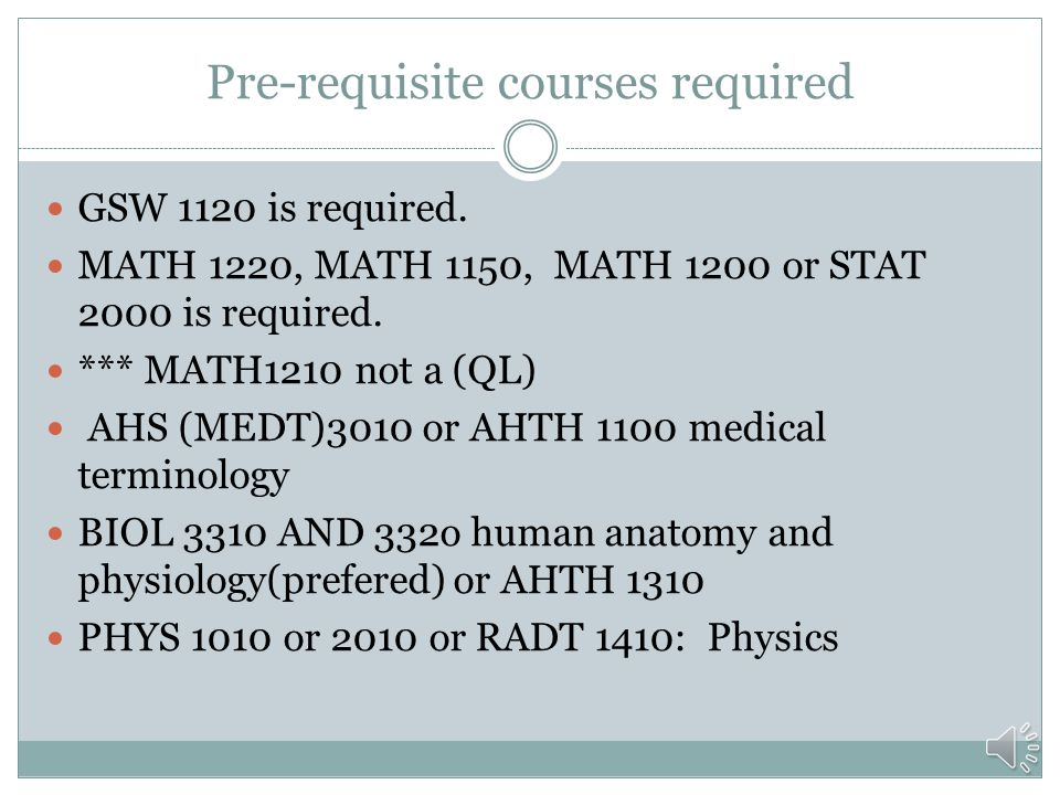 Pre-requisite courses required
