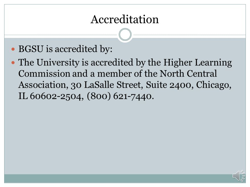 Accreditation BGSU is accredited by: