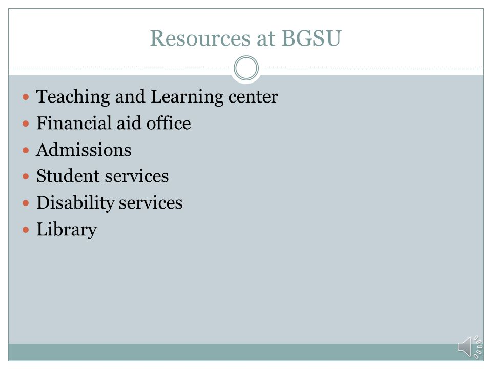 Resources at BGSU Teaching and Learning center Financial aid office