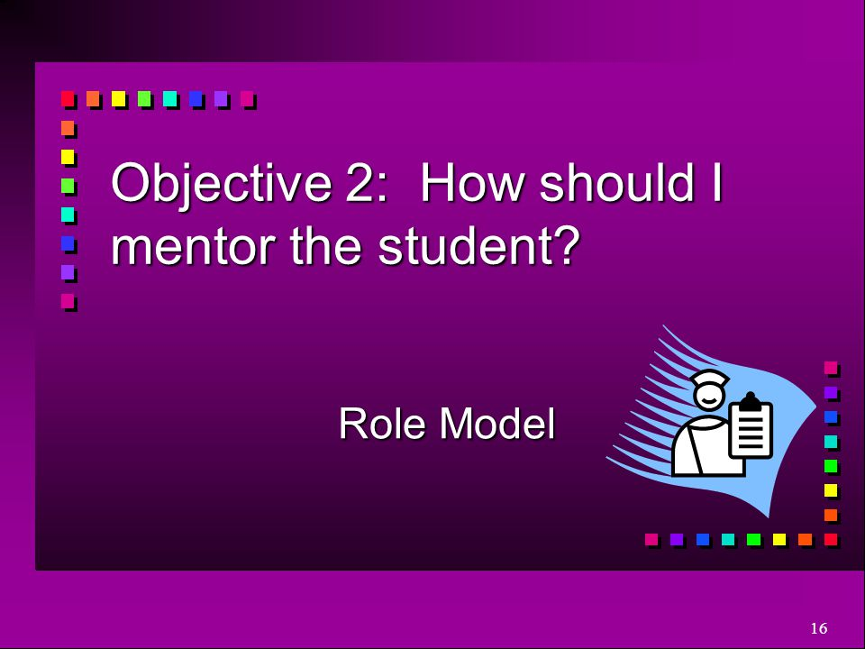 Objective 2: How should I mentor the student