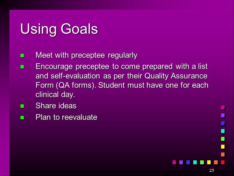 Using Goals Meet with preceptee regularly