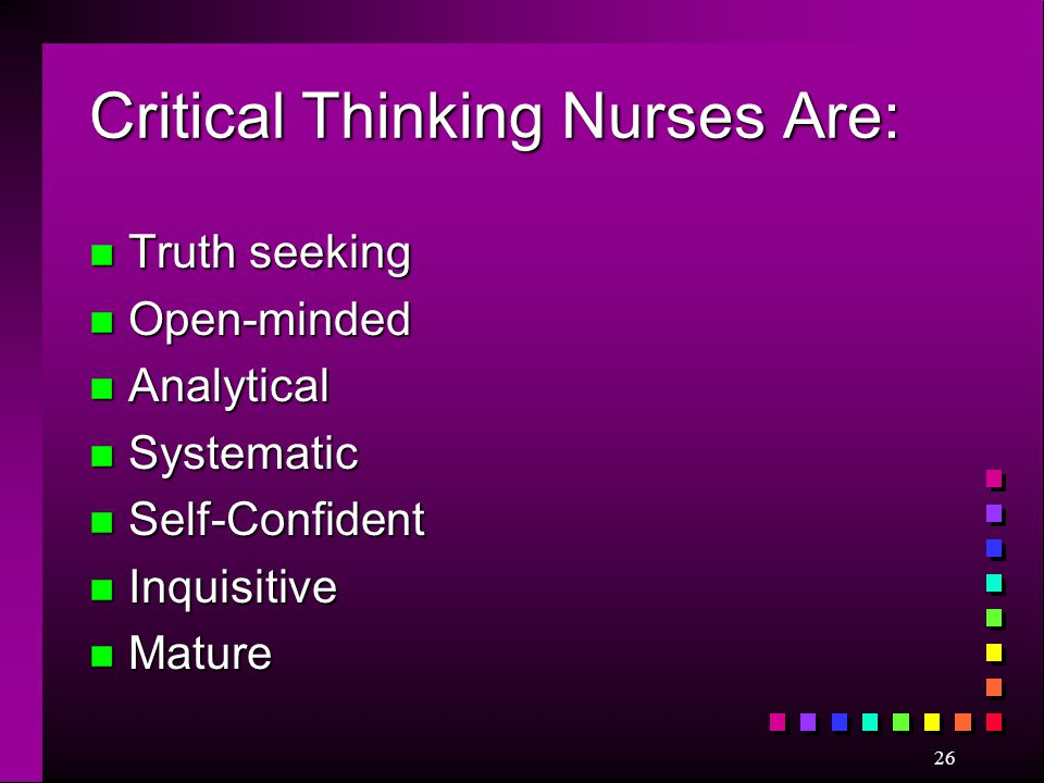 Critical Thinking Nurses Are: