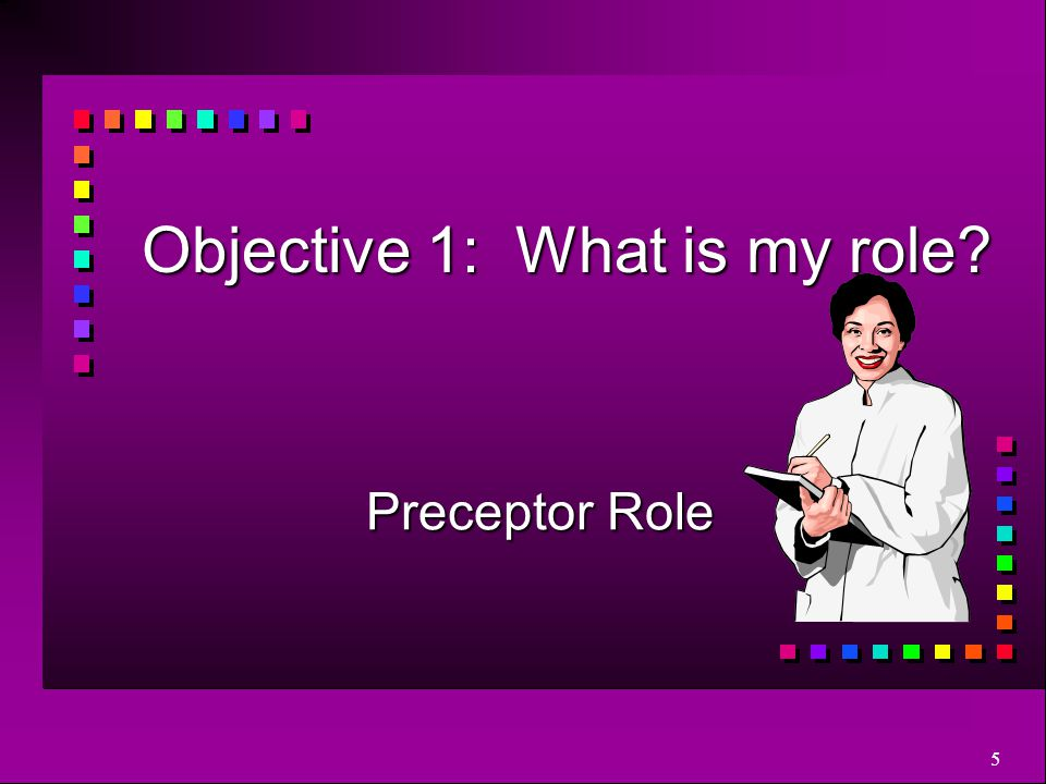 Objective 1: What is my role