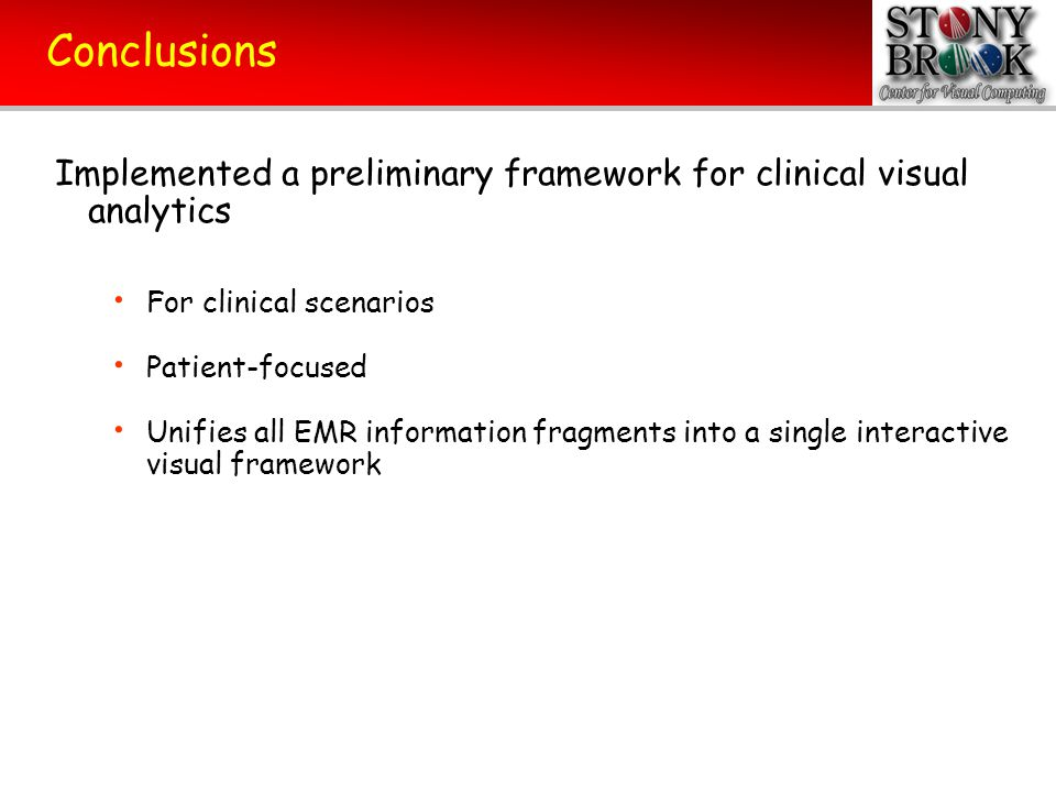 Conclusions Implemented a preliminary framework for clinical visual analytics. For clinical scenarios.
