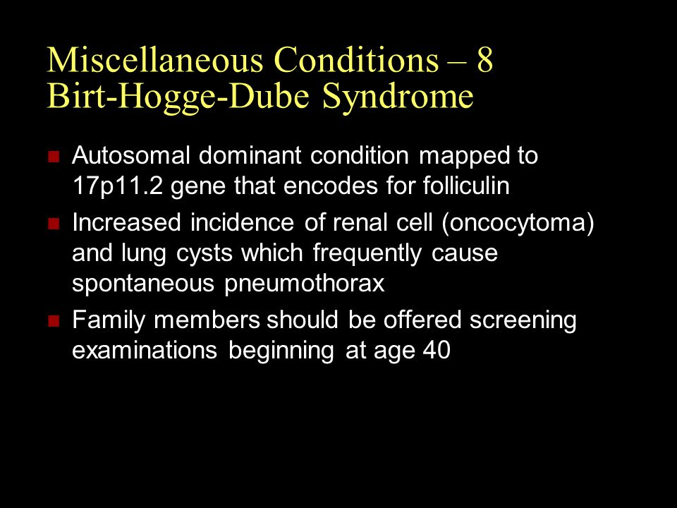 Miscellaneous Conditions – 8 Birt-Hogge-Dube Syndrome