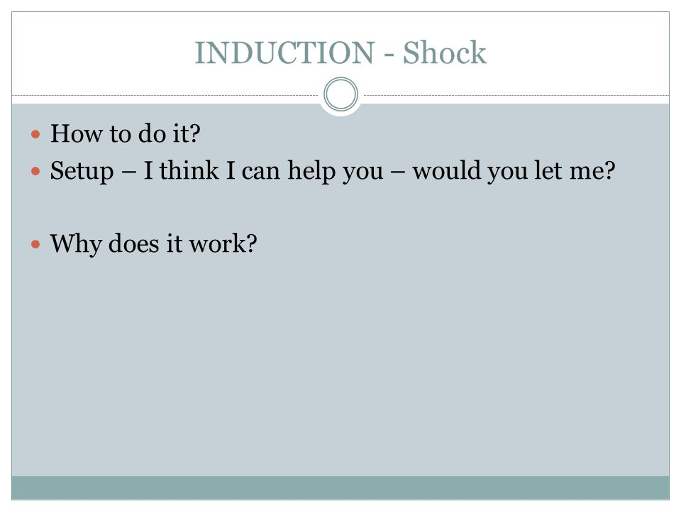 INDUCTION - Shock How to do it
