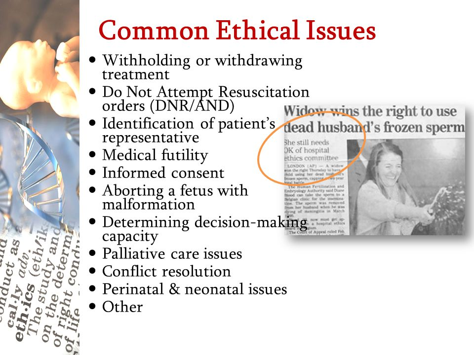 Common Ethical Issues Withholding or withdrawing treatment