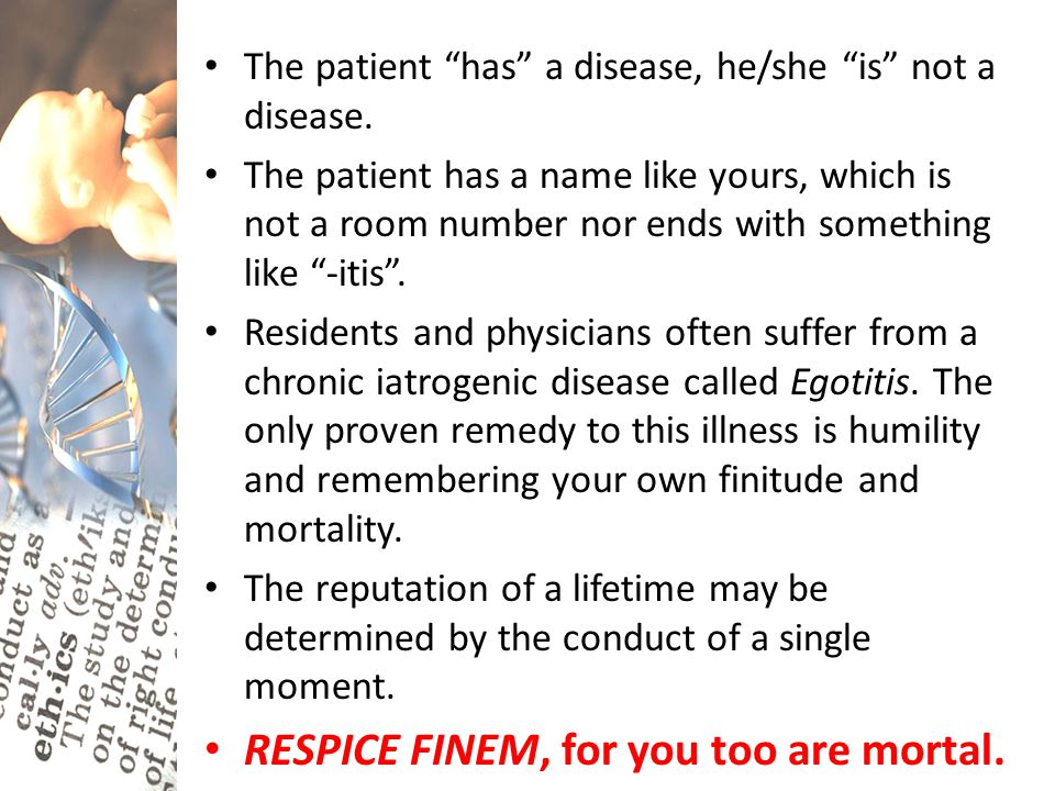 RESPICE FINEM, for you too are mortal.