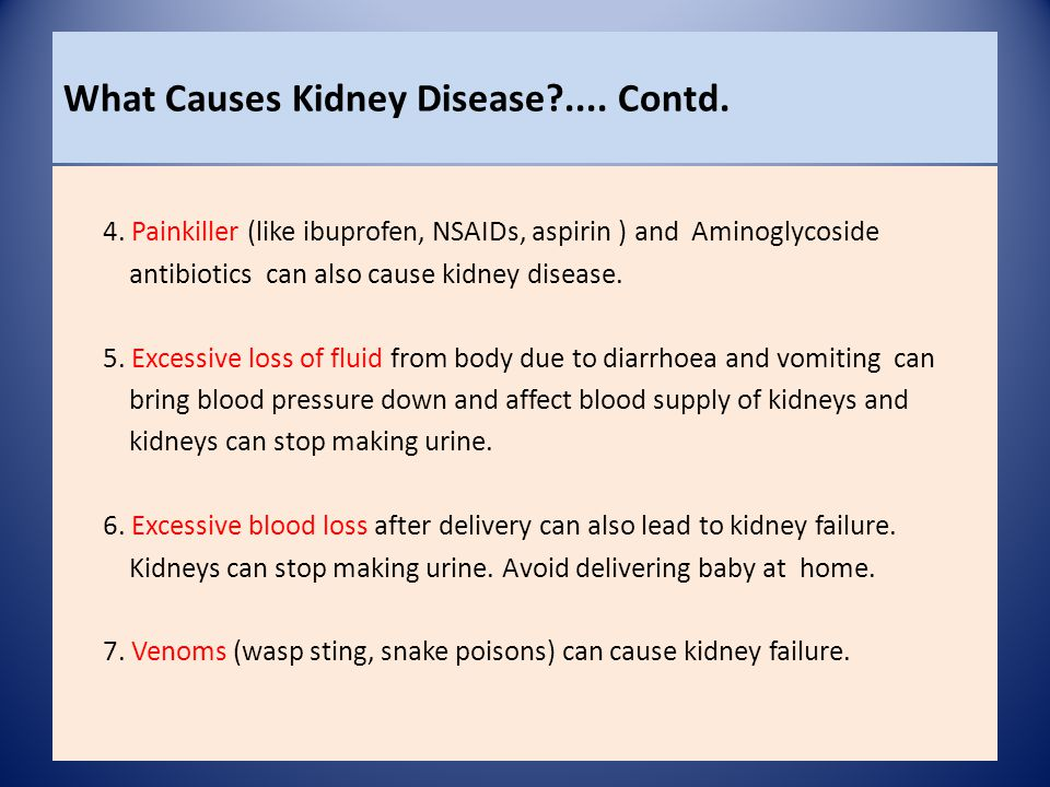 What Causes Kidney Disease .... Contd.