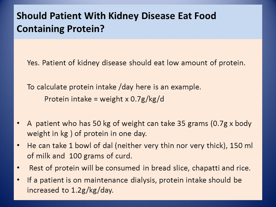 Should Patient With Kidney Disease Eat Food Containing Protein